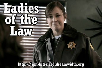 Ladies of the Law at spn_bitesized